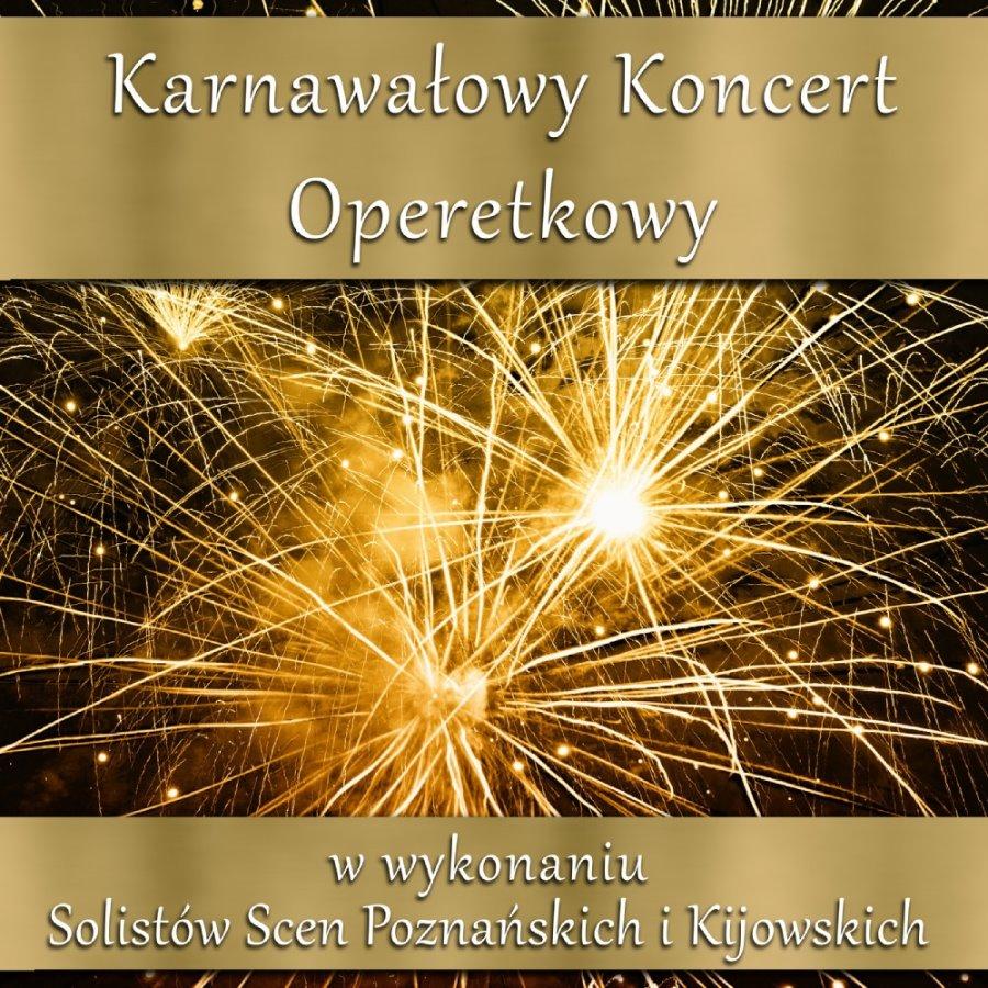 Od dziś można kupować bilety na tegoroczny Karnawałowy Koncert Operetkowy w wykonaniu artystów sceny poznańskiej oraz kijowskiej