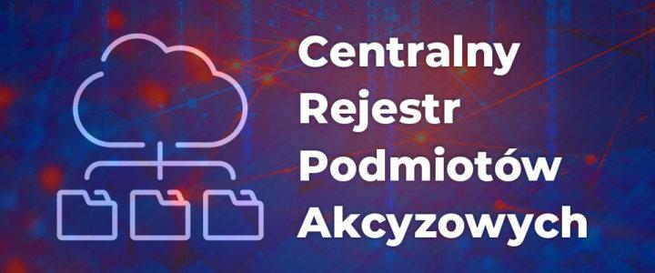 Uruchamiamy Centralny Rejestr Podmiotów Akcyzowych. Izba Administracji Skarbowej w Szczecinie