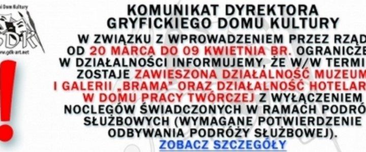 KOMUNIKAT DYREKTOR GRYFICKIEGO DOMU KULTURY.