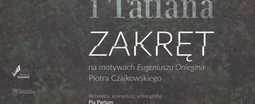 """""""EUGENIUSZ I TATIANA – ZAKRĘT"""": NIEZWYKŁA PREMIERA W OPERZE NA ZAMKU W SZCZECINIE."""