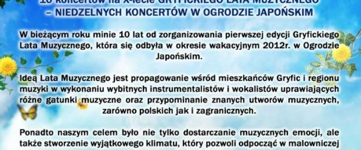 """10 koncertów na X lecie """"Gryfickiego Lata Muzycznego"""" - niedzielnych koncertów w Ogrodzie Japońskim."""