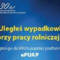 Nowa usługa na platformie ePUAP - Zgłoszenie wypadku przy pracy rolniczej.