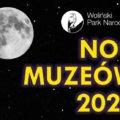 Noc Muzeów 2021 w Wolińskim Parku Narodowym.