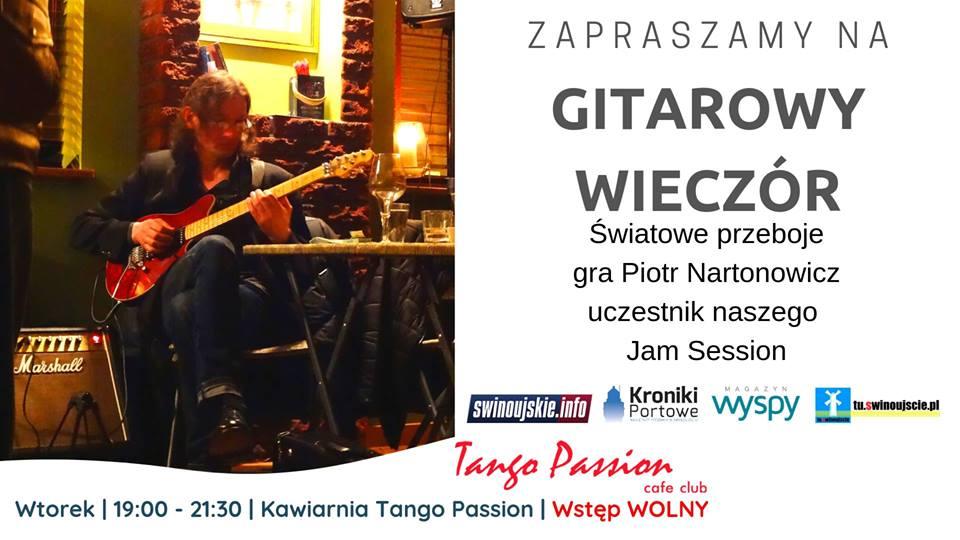 Świnoujście. Wieczór Gitarowy – Piotr Nartonowicz zaprasza do Tango Passion Cafe Club
