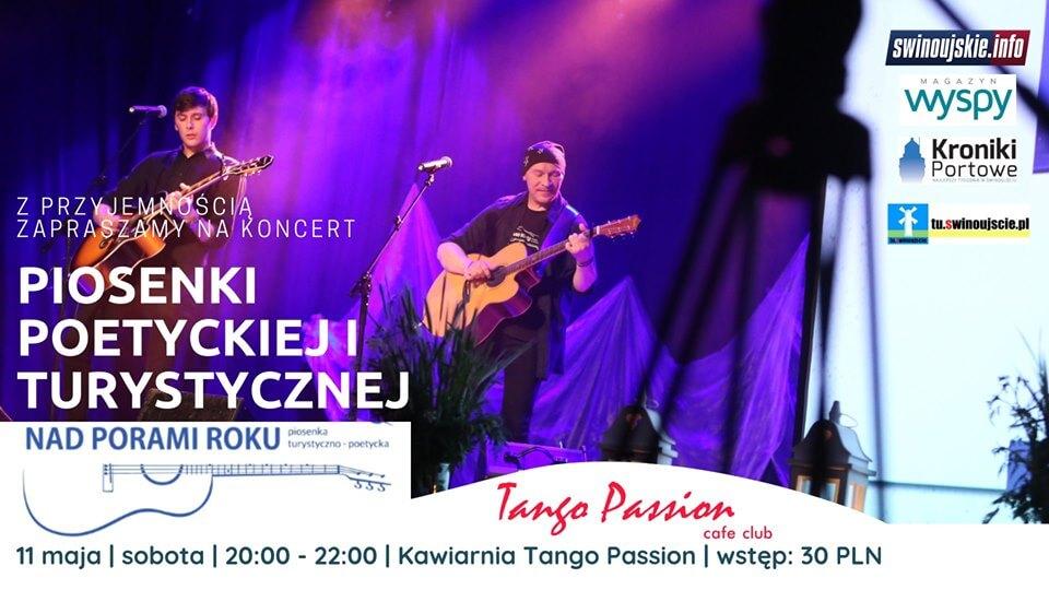 Świnoujście. Już jutro w sobotę Koncert Piosenki Poetyckiej i Turystycznej w Kawiarni Tango Passion