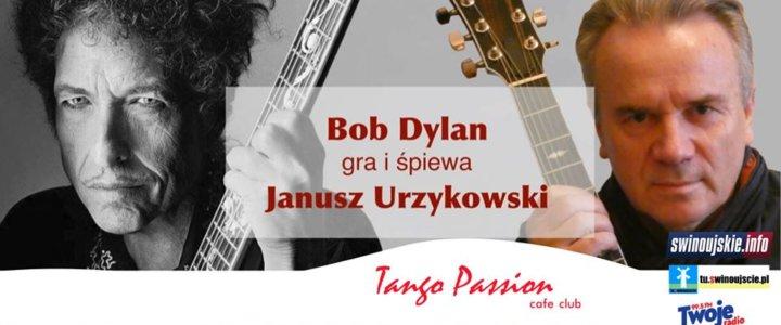 Świnoujście. Janusz Urzykowski - Bob Dylan i przyjaciele w Kawiarni Tango Passion Cafe Club.