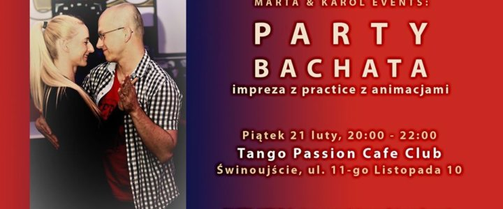 Świnoujście. Practice & Party Bachata w Kawiarni Tango Passion Cafe Club.