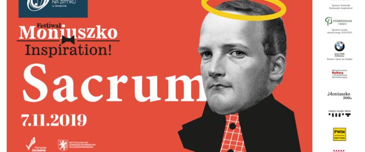 SACRUM w twórczości S. Moniuszki - kolejny dzień Festiwalu Moniuszko Inspiration! Opery na Zamku w Szczecinie.