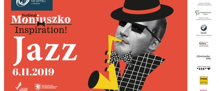 S. Moniuszko i... JAZZ - koncert w ramach Festiwalu Moniuszko Inspiration! w Operze na Zamku w Szczecinie.