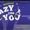 """WIELKI POWRÓT MUSICALU WSZECH CZASÓW """"CRAZY FOR YOU"""" NA SCENĘ OPERY NA ZAMKU W SZCZECINIE."""