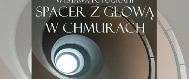 """Gryfice. Zapraszamy na wernisaż wystawy fotografii """"Spacer z głową w chmurach"""" w Muzeum i Galerii """"Brama""""."""