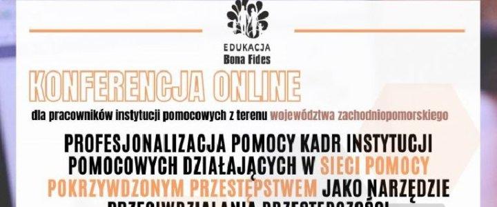 """Zachodniopomorskie. Bezpłatna konferencja ONLINE """"Profesjonalizacja pomocy kadr instytucji pomocowych""""."""