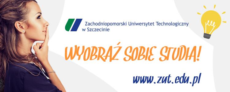 Wyobraź sobie studia. Zachodniopomorski Uniwersytet Technologiczny w Szczecinie startuje z rekrutacją.