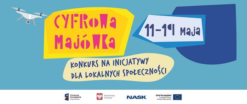 Cyfrowa majówka – konkurs na inicjatywy dla lokalnych społeczności