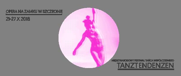 Festiwal Tanztendenzen już w niedzielę w Operze na Zamku w Szczecinie!
