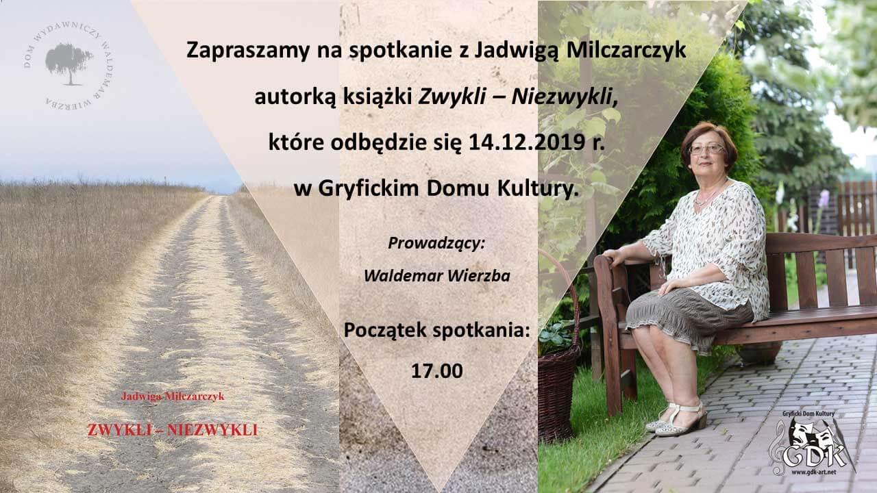Gryfice. Zapraszamy na spotkanie z Jadwigą Milczarczyk autorką książki Zwykli – Niezwykli.